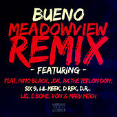 Meadowview (feat. Nino Black, Jdk, Ak the Teflon Don, Six 9, Lil Meek, D Rek, D.R., Liq, E Bone, Von, Marv Mitch) [Remix] by Bueno