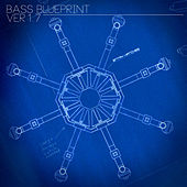 Bass Blueprint Ver 1.7 by Various Artists