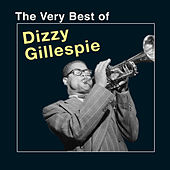The Very Best of Dizzy Gillespie by Dizzy Gillespie
