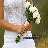 Play & Download Acoustic Wedding on Romantic Guitar by The O'Neill Brothers Group | Napster