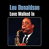 Play & Download Love Walked In by Lou Donaldson | Napster