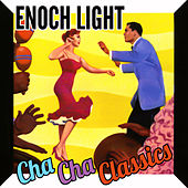 Play & Download Cha Cha Classics by Enoch Light | Napster