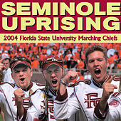 Play & Download Seminole Uprising by Florida State University Marching Chiefs | Napster