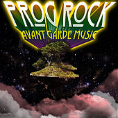 Play & Download Prog Rock Avant-Garde Music by Various Artists | Napster