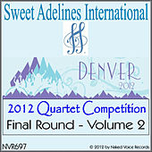 2012 Sweet Adelines International Quartet Competition - Final Round - Volume 2 by Various Artists