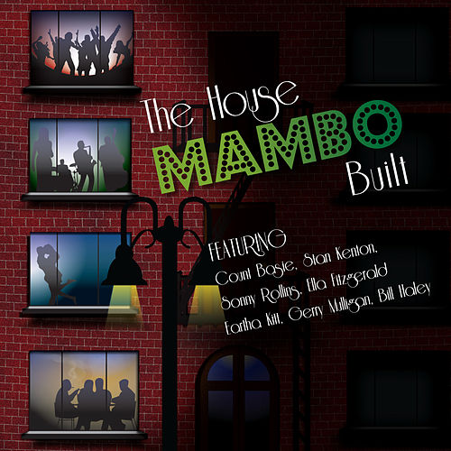 Play & Download The House Mambo Built by Various Artists | Napster
