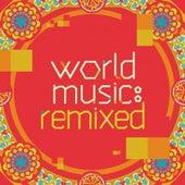 World Music: Remixed von Various Artists