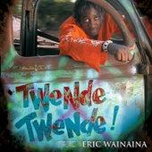 Twende Twende! by Eric Wainaina