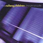Play & Download Dream Arcade by Railway Children | Napster