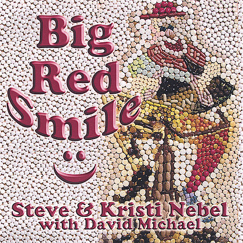 Play & Download Big Red Smile by Steve & Kristi Nebel | Napster