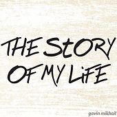 Story Of My Life (The One Direction Cover) by Gavin Mikhail
