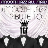 Smooth Jazz Tribute to TGT von Smooth Jazz Allstars