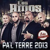 Play & Download Pa'l Terre (Segunda Edicion) by Los Amos | Napster