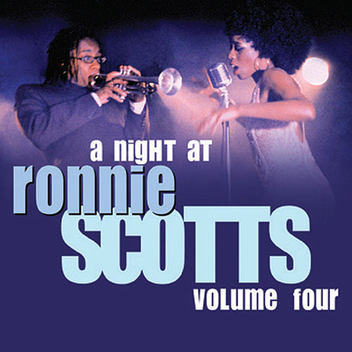 A Night At Ronnie Scotts - Volume 4 by Various Artists