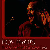Play & Download The Essential Groove - Live by Roy Ayers | Napster