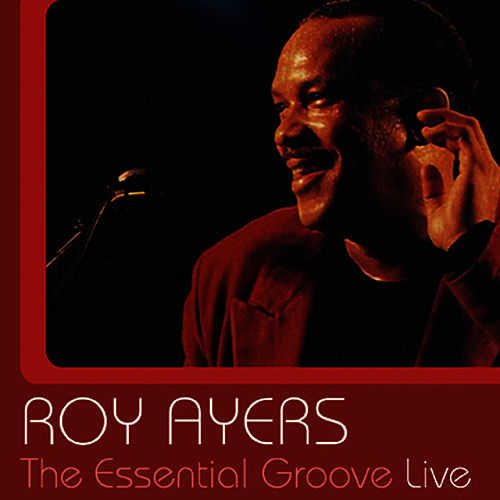 The Essential Groove - Live by Roy Ayers