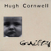 Guilty by Hugh Cornwell