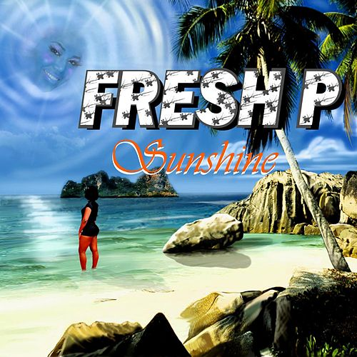 Play & Download Sunshine - Single by Fresh P | Napster