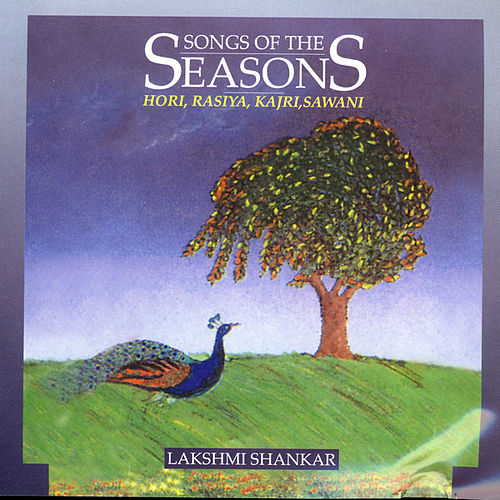 Play & Download Songs Of The Seasons Volume 3 by Lakshmi Shankar | Napster