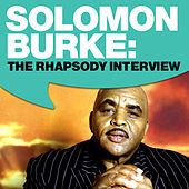 Solomon Burke: The Rhapsody Interview by Solomon Burke
