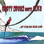 Play & Download Marty Dread Meets Alika at Koloa Dub Lab by Various Artists | Napster