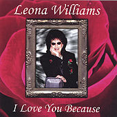 Play & Download I Love You Because by Leona Williams | Napster