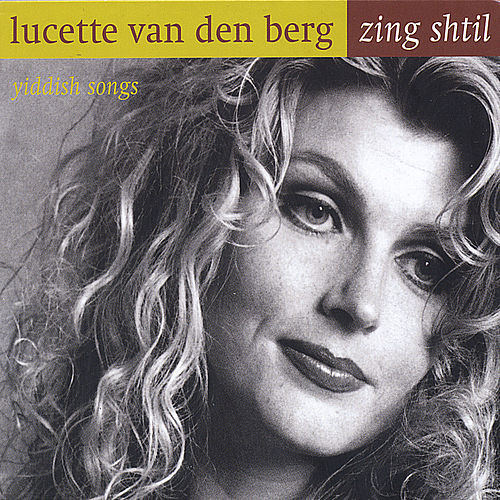 Play & Download Zing shtil/ yiddish songs by Lucette van den Berg | Napster