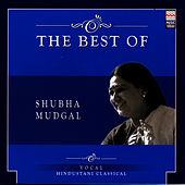 The Best Of Shubha Mudgal by Shubha Mudgal