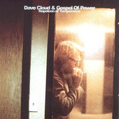Play & Download Napoleon Of Temperance by Dave Cloud & The Gospel Of Power | Napster