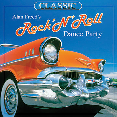 Alan Freed's Rock And Roll Dance Party by Various Artists