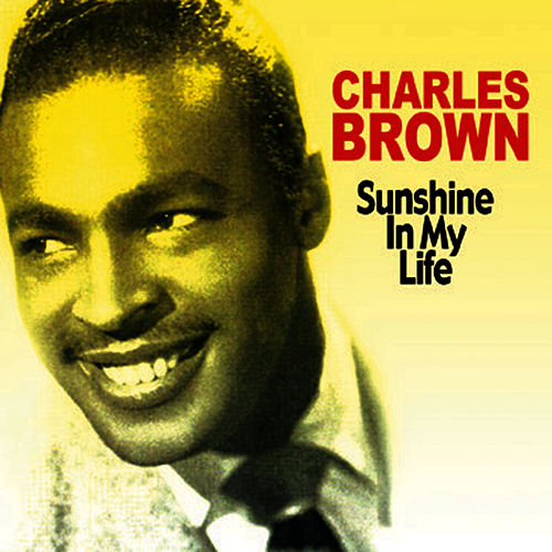Play & Download Sunshine In My Life by Charles Brown | Napster