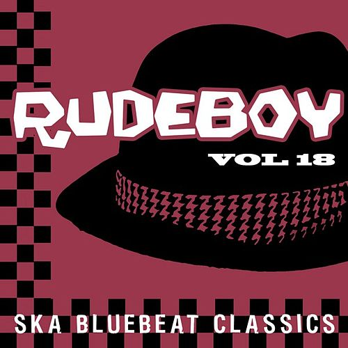 Rudeboy - Ska Bluebeat Classics, Vol. 18 by Various Artists