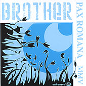 Play & Download Pax Romana MMV by Brother | Napster