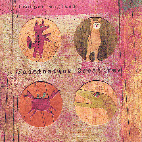 Play & Download Fascinating Creatures by Frances England | Napster