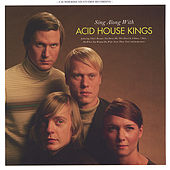 Play & Download Sing Along With Acid House Kings by Acid House Kings | Napster