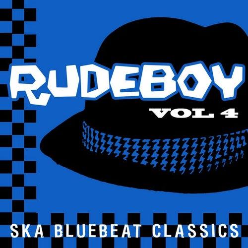 Rudeboy - Ska Bluebeat Classics, Vol. 4 by Various Artists