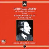 Play & Download Cortot Plays Chopin: Ballades, Sonata Op. 35, Fantasia, Op. 49 by Alfred Cortot | Napster