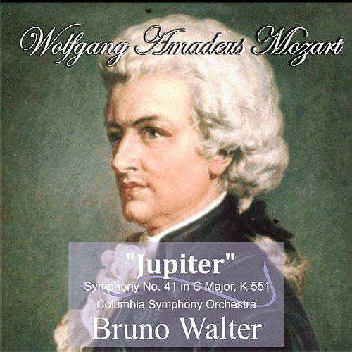 Play & Download Mozart: 'Jupiter' Symphony No. 41 in C Major, K 551 by Bruno Walter | Napster