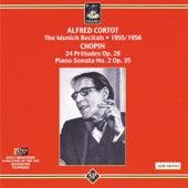 Cortot Plays Chopin: The Munich Recitals: 1955/1956 by Alfred Cortot