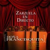 Play & Download Zarzuela en Directo: Doña Francisquita by Orquesta Sinfónica de las PalmasCoro del Festival de Ópera de las Palmas de Gran Canaria | Napster