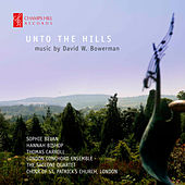David W. Bowerman: Unto the Hills by Various Artists