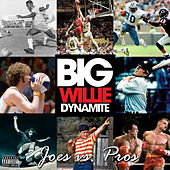 Joes vs Pros by Big Willie Dynamite