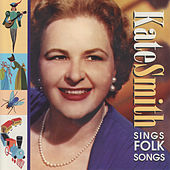 Play & Download Sings Folk Songs by Kate Smith | Napster