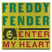 Play & Download Enter My Heart by Freddy Fender | Napster