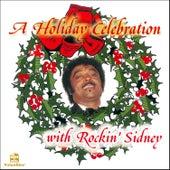Play & Download A Holiday Celebration with Rockin' Sidney by Rockin'  Sidney | Napster