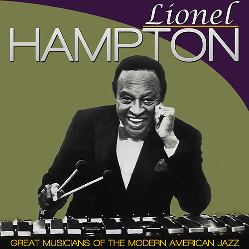 Lionel Hampton. Great Musicians of the Modern American Jazz by Lionel Hampton