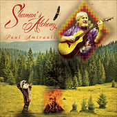 Play & Download Shaman's Alchemy by Paul Amirault | Napster