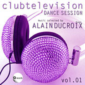 Clubtelevision Dance Session, Vol. 1 by Various Artists