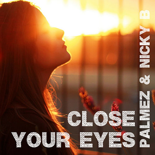 Play & Download Close Your Eyes by Nicky B | Napster