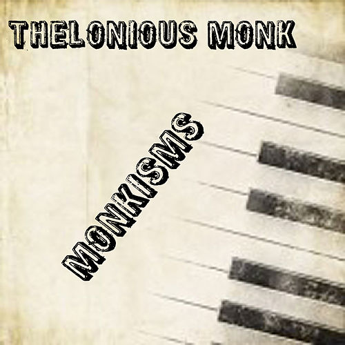 Monkisms by Thelonious Monk